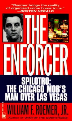 The Enforcer: Spilotro: The Chicago Mob's Man over Las Vegas
