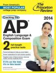 Book Cover Image. Title: Cracking the AP English Language & Composition Exam, 2014 Edition, Author: Princeton Review
