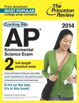 Cracking the AP Environmental Science Exam, 2014 Edition