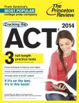 Book Cover Image. Title: Cracking the ACT with 3 Practice Tests, 2014 Edition, Author: Princeton Review