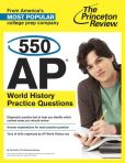 Book Cover Image. Title: 550 AP World History Practice Questions, Author: Princeton Review