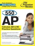 Book Cover Image. Title: 550 AP Calculus AB & BC Practice Questions, Author: Princeton Review