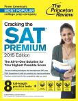 Book Cover Image. Title: Cracking the SAT Premium Edition with 8 Practice Tests, 2015, Author: Princeton Review