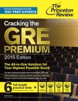 Book Cover Image. Title: Cracking the GRE Premium Edition with 6 Practice Tests, 2015, Author: Princeton Review