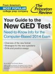 Book Cover Image. Title: Your Guide to the New GED Test:  Need-to-Know Info for the Computer-Based 2014 Exam, Author: Princeton Review