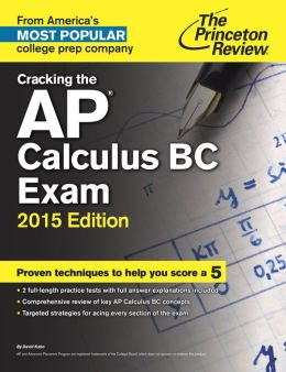 Cracking the AP Calculus BC Exam, 2015 Edition