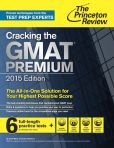 Book Cover Image. Title: Cracking the GMAT Premium Edition with 6 Practice Tests, 2015, Author: Princeton Review
