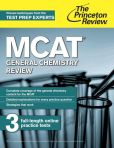 Book Cover Image. Title: MCAT General Chemistry Review:  New for MCAT 2015, Author: Princeton Review