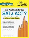 Book Cover Image. Title: Are You Ready for the SAT & ACT?:  Building Critical Reading Skills for Rising High School Students, Author: Princeton Review