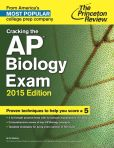 Book Cover Image. Title: Cracking the AP Biology Exam, 2015 Edition, Author: Princeton Review