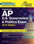 Book Cover Image. Title: Cracking the AP U.S. Government & Politics Exam, 2015 Edition, Author: Princeton Review