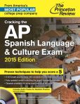 Book Cover Image. Title: Cracking the AP Spanish Language & Culture Exam with Audio CD, 2015 Edition, Author: Princeton Review