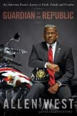 Book Cover Image. Title: Guardian of the Republic:  An American Ronin's Journey to Faith, Family and Freedom, Author: Allen West