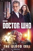 Book Cover Image. Title: Doctor Who:  The Blood Cell, Author: James Goss
