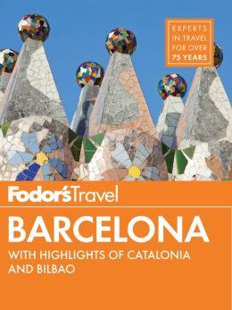 Fodor's Barcelona: with Highlights of Catalonia & Bilbao
