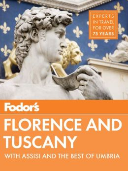 Fodor's Florence & Tuscany: with Assisi and the Best of Umbria
