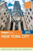 Book Cover Image. Title: Fodor's New York City 2015, Author: Fodor's Travel Publications
