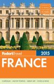 Book Cover Image. Title: Fodor's France 2015, Author: Fodor's Travel Publications