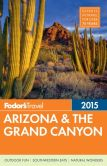 Book Cover Image. Title: Fodor's Arizona & the Grand Canyon 2015, Author: Fodor's Travel Publications