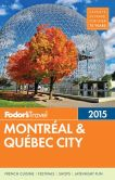 Book Cover Image. Title: Fodor's Montreal & Quebec City 2015, Author: Fodor's Travel Publications