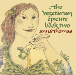 The Vegetarian Epicure Book Two: 325 Recipes