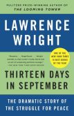 Book Cover Image. Title: Thirteen Days in September:  Carter, Begin, and Sadat at Camp David, Author: Lawrence Wright