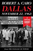 Book Cover Image. Title: Dallas, November 22, 1963, Author: Robert A. Caro