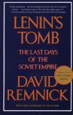 Book Cover Image. Title: Lenin's Tomb:  The Last Days of the Soviet Empire, Author: David Remnick
