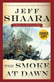 Book Cover Image. Title: Smoke at Dawn (Signed Book), Author: Jeff Shaara