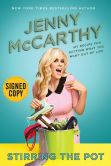 Book Cover Image. Title: Stirring the Pot:  My Recipe for Getting What You Want Out of Life (Signed Book), Author: Jenny McCarthy