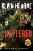 Book Cover Image. Title: Shattered (Signed Book) (Iron Druid Chronicles Series #7), Author: Kevin Hearne