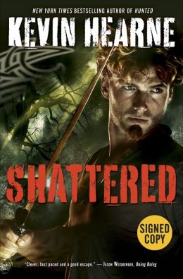 Shattered (Signed Book) (Iron Druid Chronicles Series #7)