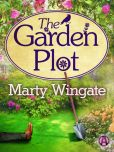 Book Cover Image. Title: The Garden Plot, Author: Marty Wingate