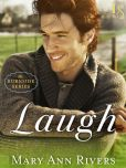 Book Cover Image. Title: Laugh:  The Burnside Series, Author: Mary Ann Rivers