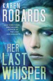 Book Cover Image. Title: Her Last Whisper:  A Novel, Author: Karen Robards