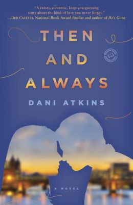Then and Always: A Novel