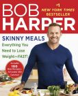 Book Cover Image. Title: Skinny Meals:  Everything You Need to Lose Weight-Fast!, Author: Bob Harper