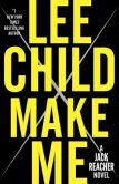 Book Cover Image. Title: Make Me (Jack Reacher Series #20), Author: Lee Child
