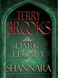 Book Cover Image. Title: The Dark Legacy of Shannara Trilogy 3-Book Bundle:  Wards of Faerie, Bloodfire Quest, and Witch Wraith, Author: Terry Brooks