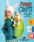 Book Cover Image. Title: Adventure Time Crafts:  Flippin' Adorable Stuff to Make from the Land of Ooo, Author: Cartoon Network