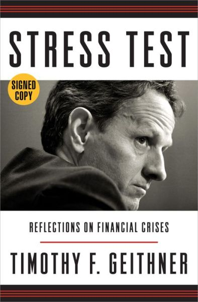 Stress Test: Reflections on Financial Crises (Signed Book)