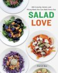Book Cover Image. Title: Salad Love:  Crunchy, Savory, and Filling Meals You Can Make Every Day, Author: David Bez