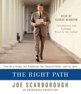 The Right Path: From Ike to Reagan, How Republicans Once Mastered Politics--and Can Again