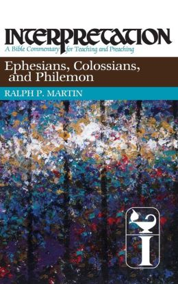 Ephesians, Colossians, and Philemon: Interpretation