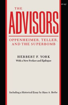 The Advisors: Oppenheimer, Teller, and the Superbomb