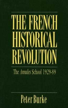 French Historical Revolution: The Annales School, 1929-89