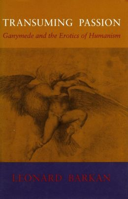 Transuming Passion: Ganymede and the Erotics of Humanism
