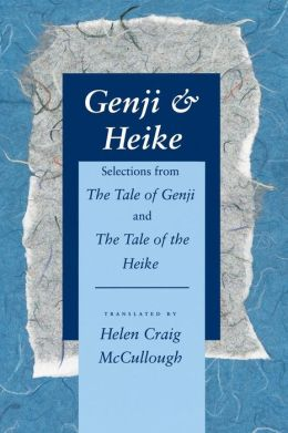 Genji and Heike: Selections from the 'Tale of Genji' and 'The Tale of Heike'