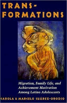 Transformations: Migration, Family Life, and Achievement Motivation among Latino Adolescents