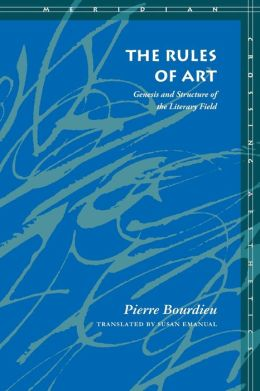 Rules of Art: Genesis and Structure of the Literary Field (Meridian: Crossing Aesthetics Series)
